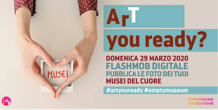 """ArT you ready"", il flashmob digitale per condividere i musei del cuore"